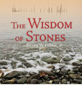 The Wisdom of Stones by Dr. Brian Flynn